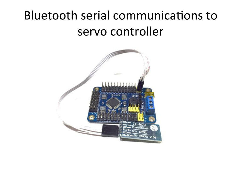 Bluetooth)serial)communicaCons)to) servo)contro...