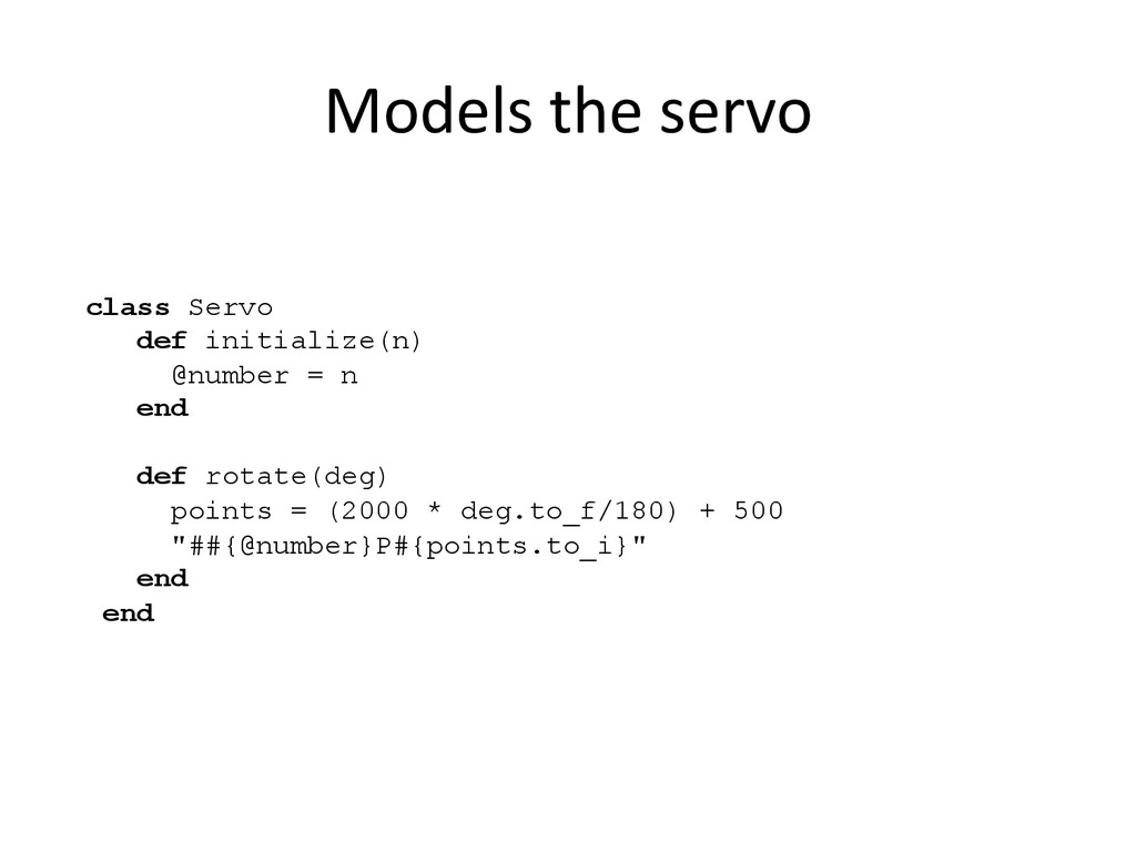 Models)the)servo) class Servo def initialize(n)...