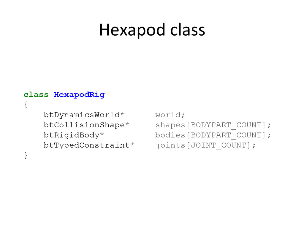 Hexapod)class) class HexapodRig { btDynamicsWor...