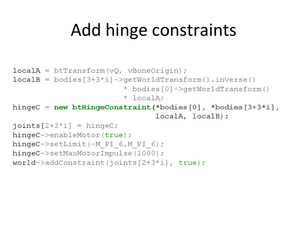 Add)hinge)constraints) localA = btTransform(vQ,...