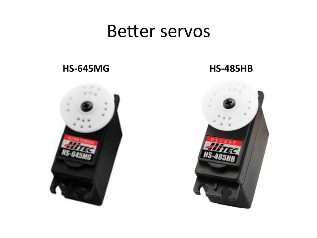 Be^er)servos) HS-645MG* HS-485HB*