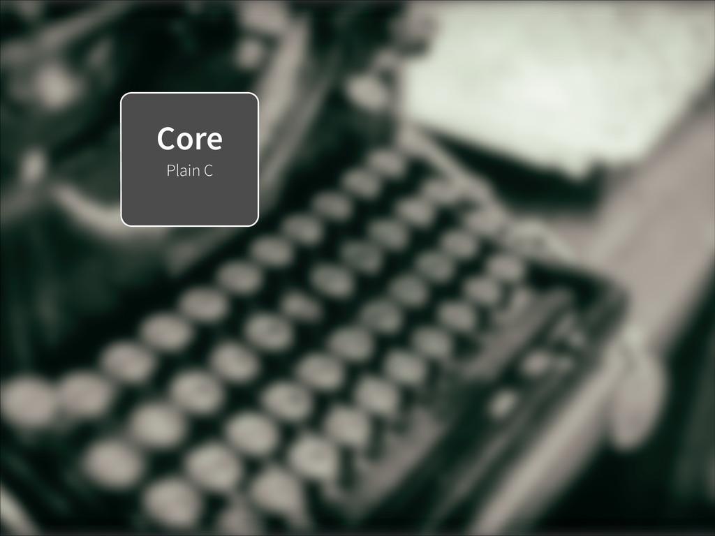 Core Plain C