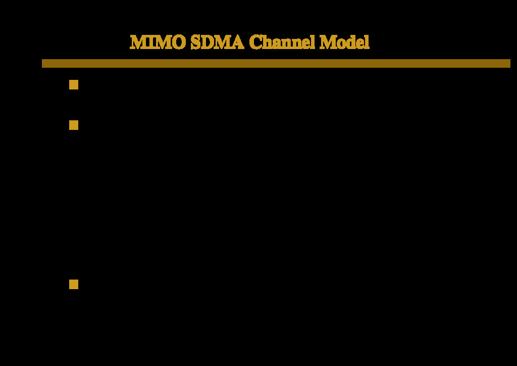 MIMO SDMA Channel Model Each Tx with M antennas...
