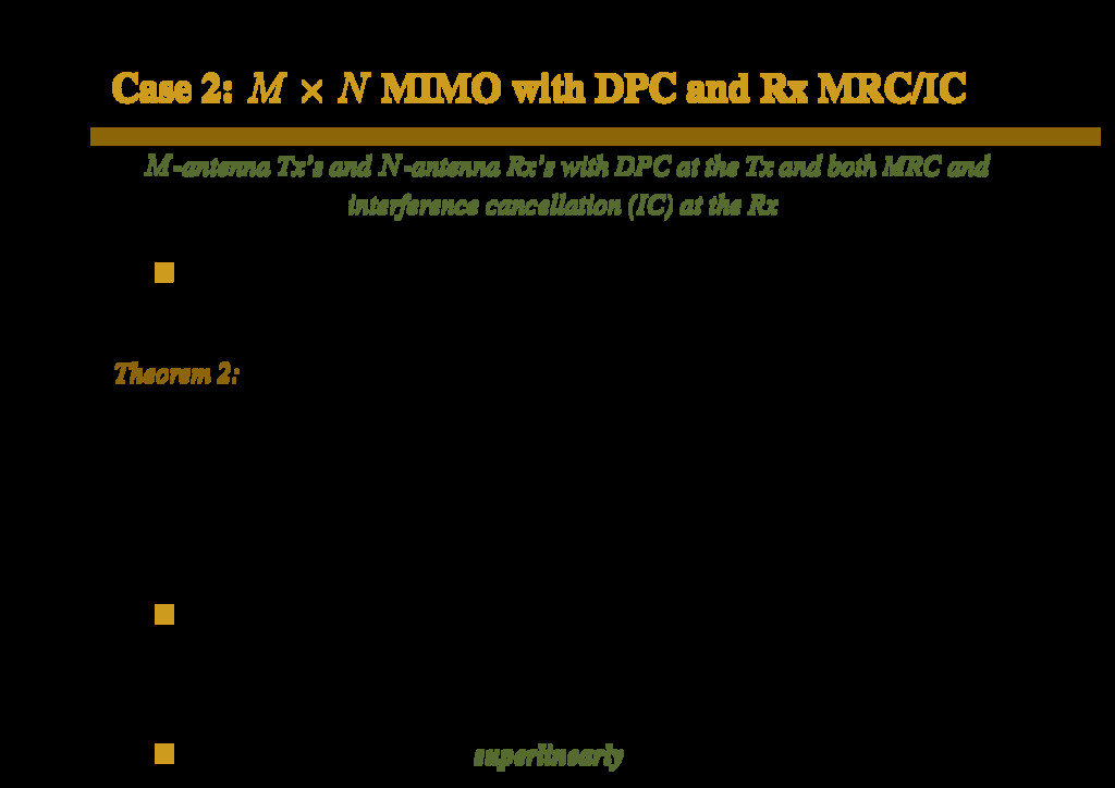 Case 2: M × N MIMO with DPC and Rx MRC/IC M-ant...