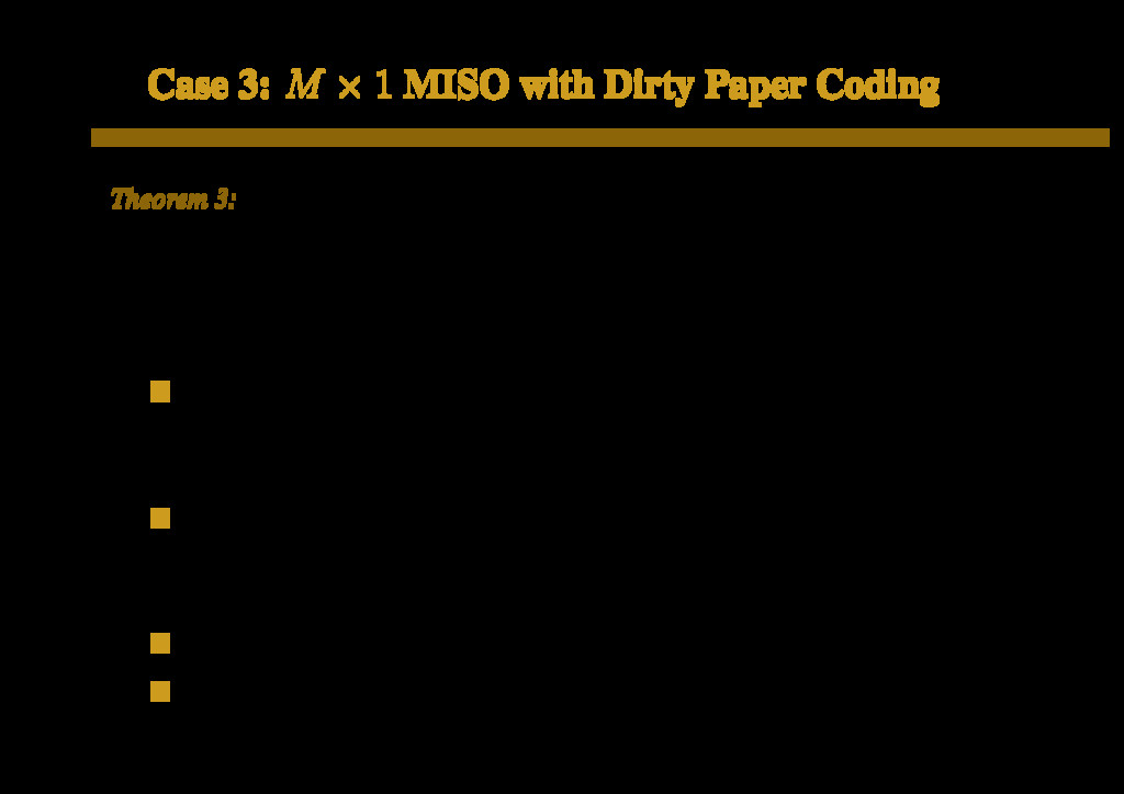 Case 3: M × 1 MISO with Dirty Paper Coding Theo...
