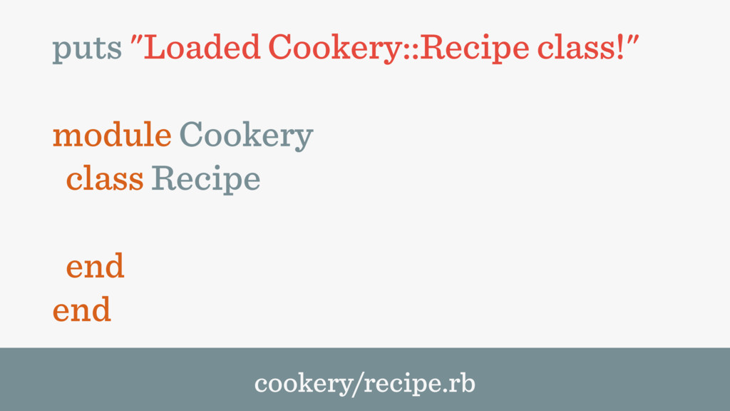 "puts ""Loaded Cookery::Recipe class!"" module Coo..."