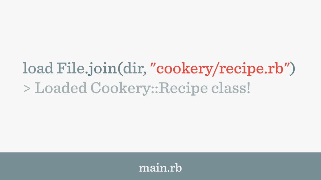"load File.join(dir, ""cookery/recipe.rb"") > Load..."
