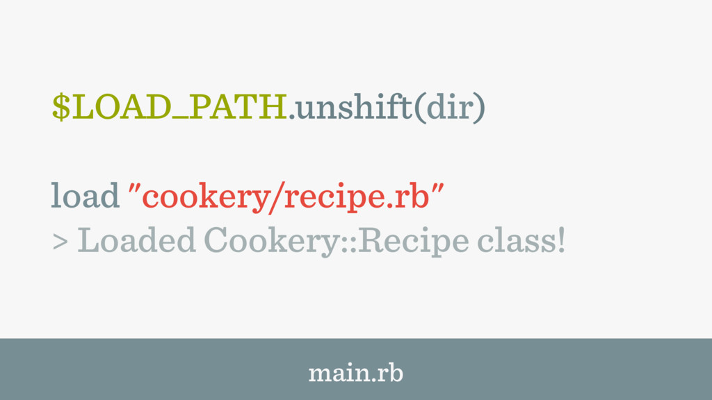"$LOAD_PATH.unshift(dir) load ""cookery/recipe.rb..."