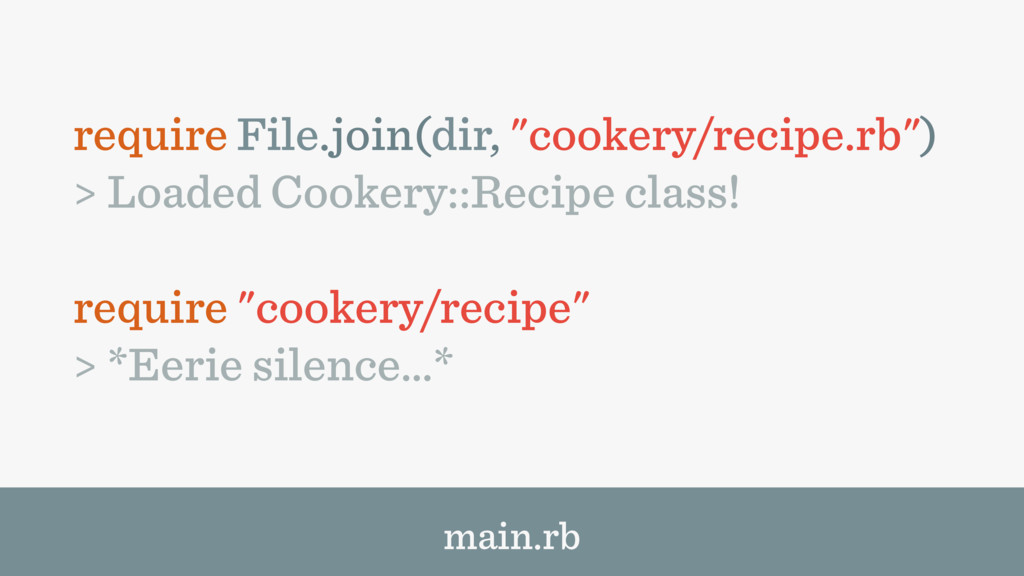 "require File.join(dir, ""cookery/recipe.rb"") > L..."