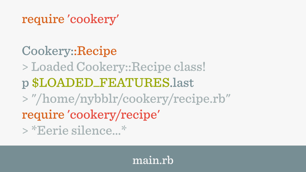 require 'cookery' Cookery::Recipe > Loaded Cook...