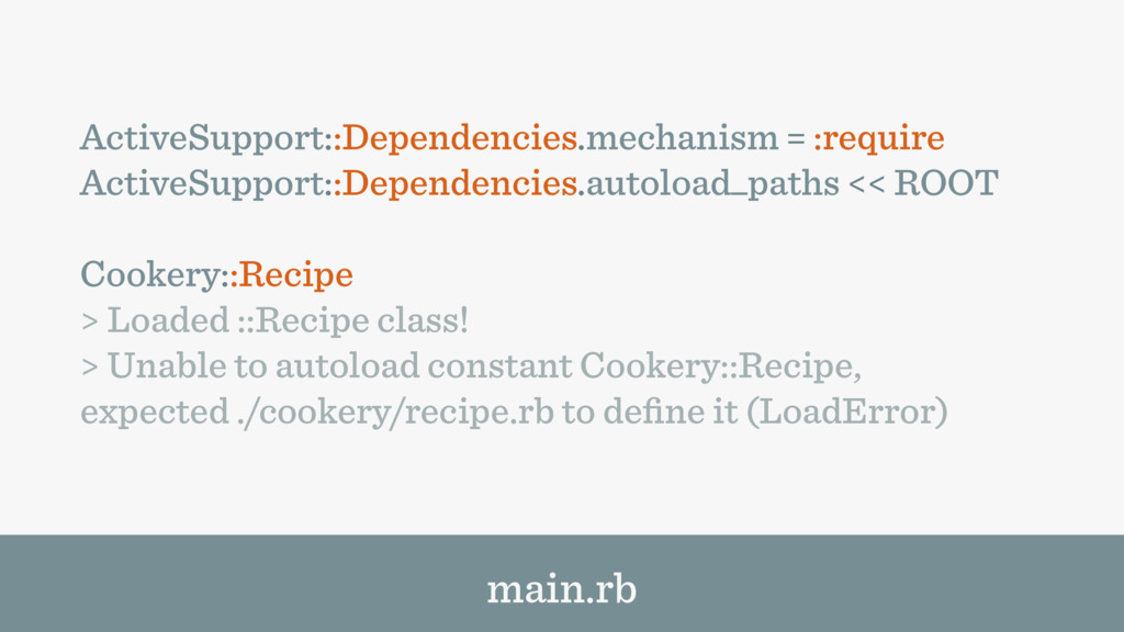 ActiveSupport::Dependencies.mechanism = :requir...