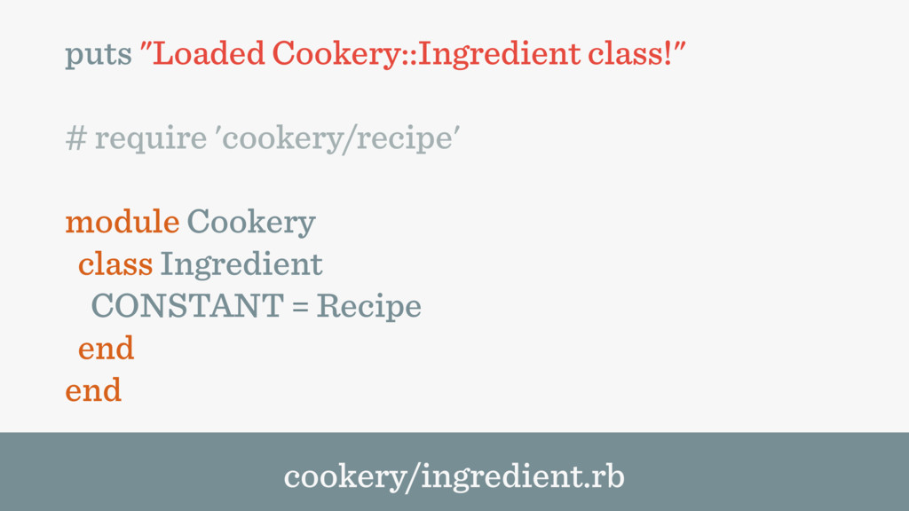 "puts ""Loaded Cookery::Ingredient class!"" # requ..."