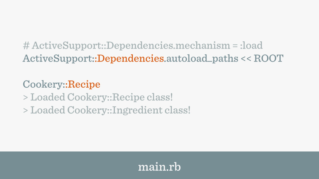 # ActiveSupport::Dependencies.mechanism = :load...
