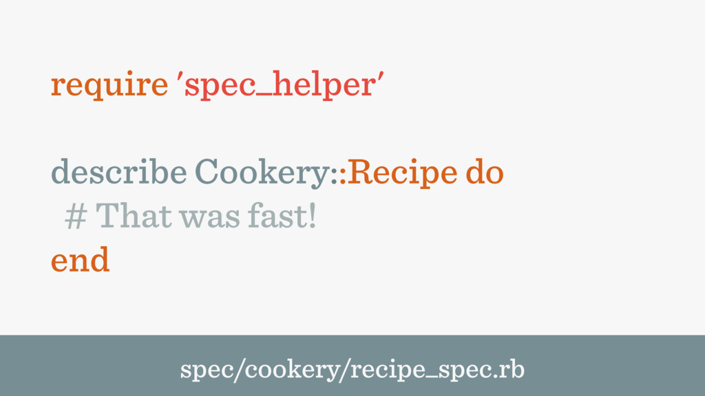 require 'spec_helper' describe Cookery::Recipe ...