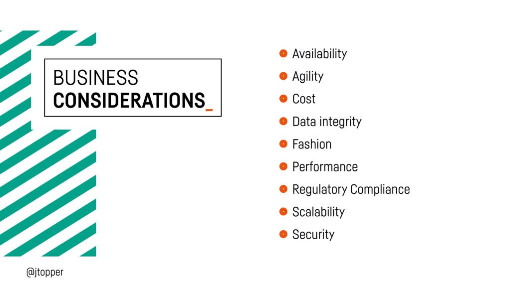 BUSINESS CONSIDERATIONS_ Availability Agility C...