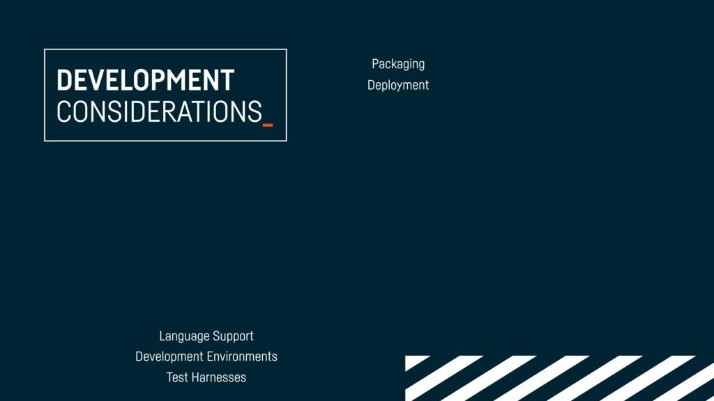 DEVELOPMENT CONSIDERATIONS_ Deployment Packagin...