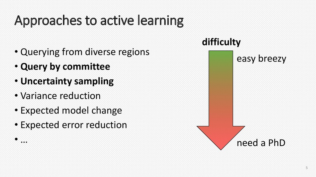 Approaches to active learning • Querying from d...