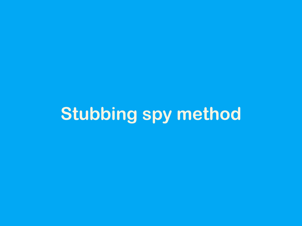 Stubbing spy method