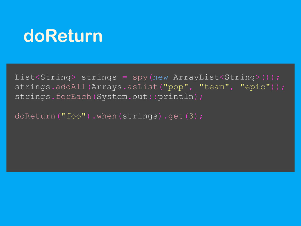 doReturn List<String> strings = spy(new ArrayLi...