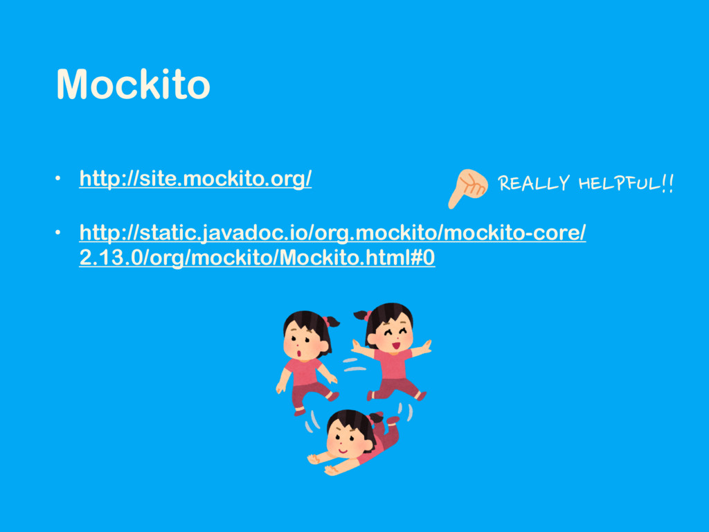 • http://site.mockito.org/ • http://static.java...