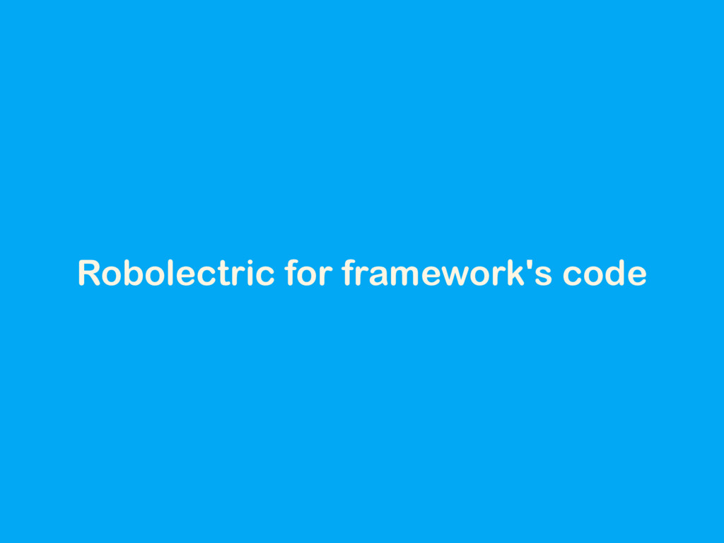 Robolectric for framework's code
