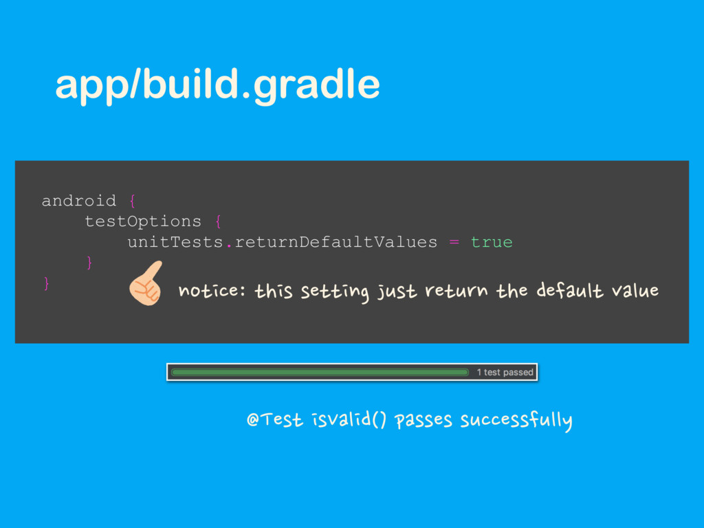 app/build.gradle android { testOptions { unitTe...