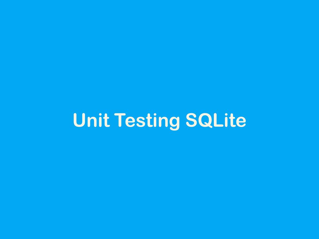 Unit Testing SQLite