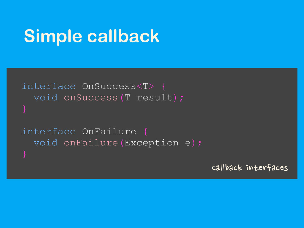 Simple callback Callback interfaces interface O...