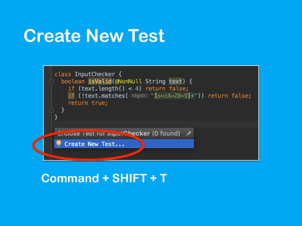 Create New Test Command + SHIFT + T