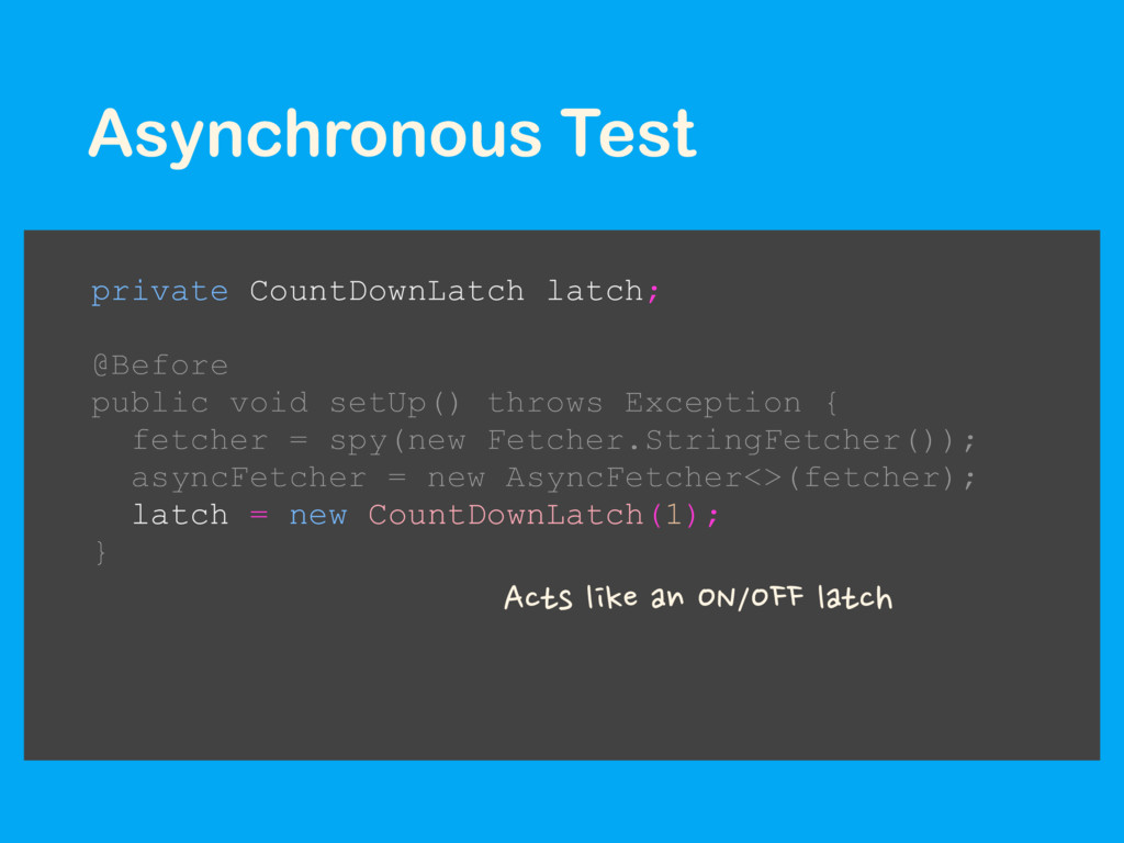 Asynchronous Test Acts like an ON/OFF latch pri...