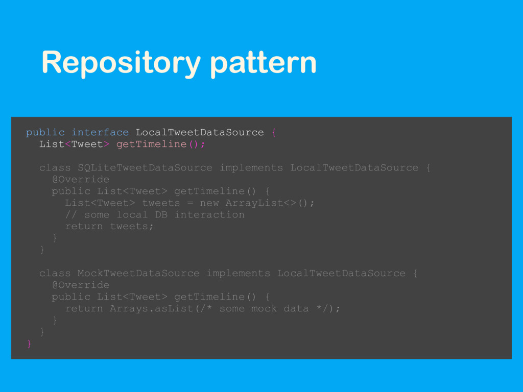 Repository pattern public interface LocalTweetD...
