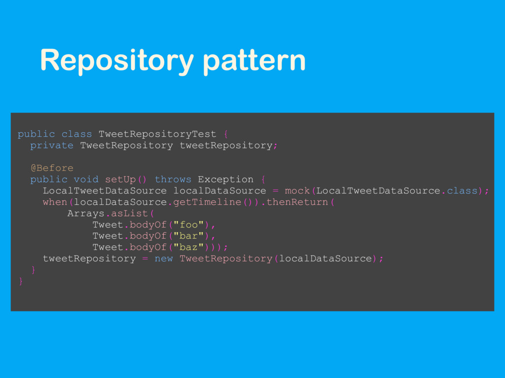 Repository pattern public class TweetRepository...