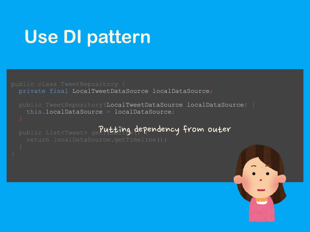 Use DI pattern public class TweetRepository { p...