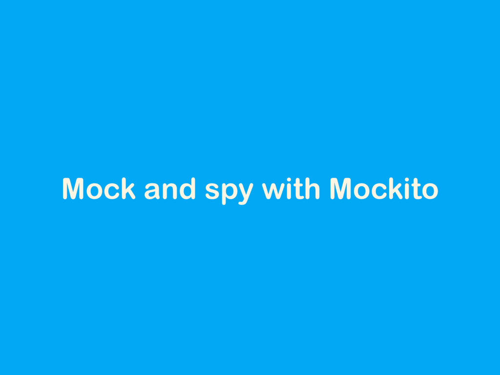 Mock and spy with Mockito