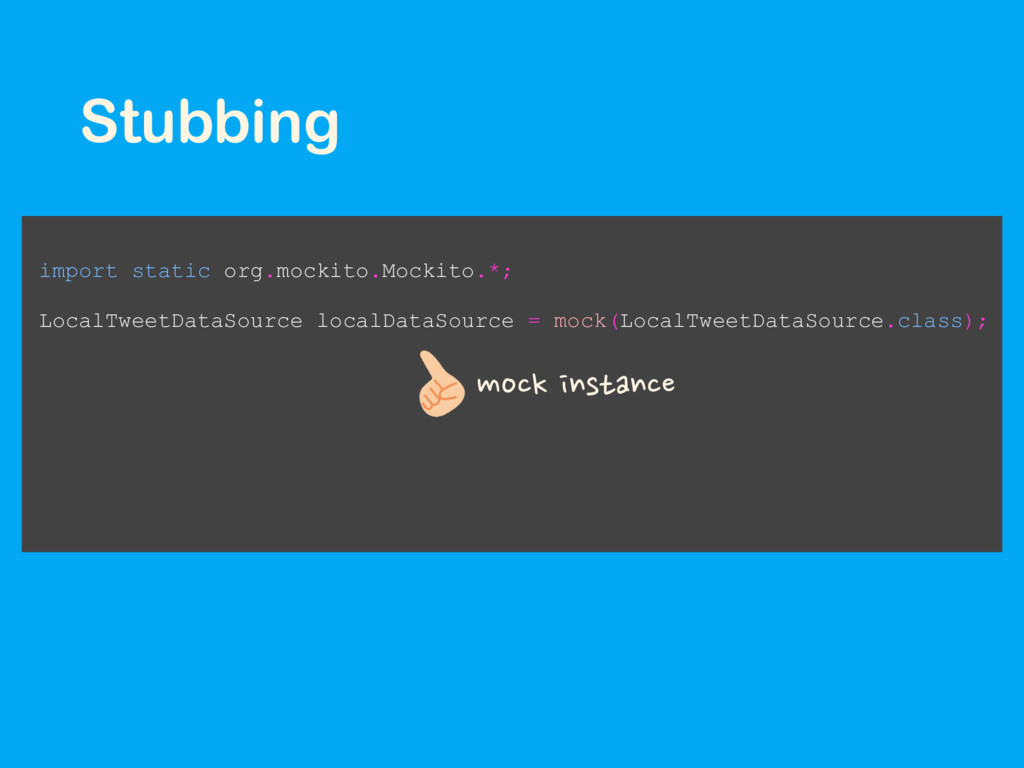 Stubbing import static org.mockito.Mockito.*; L...