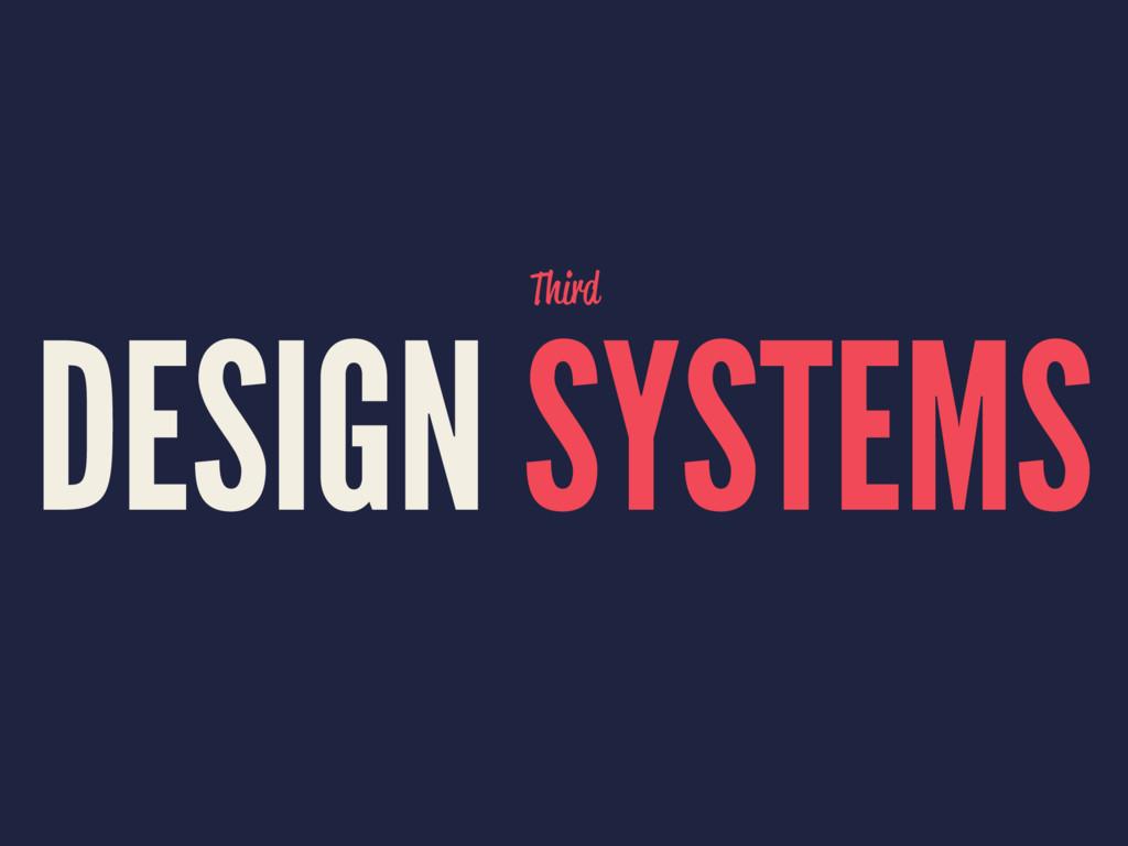 Third DESIGN SYSTEMS