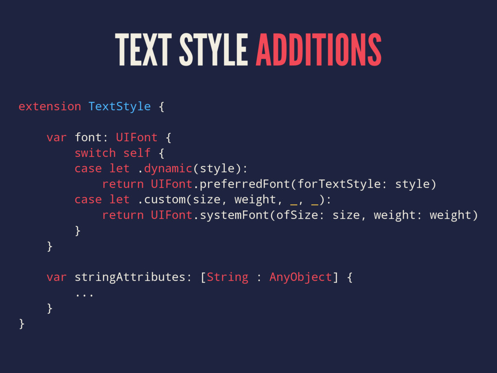 TEXT STYLE ADDITIONS extension TextStyle { var ...