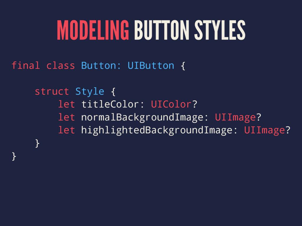MODELING BUTTON STYLES final class Button: UIBu...