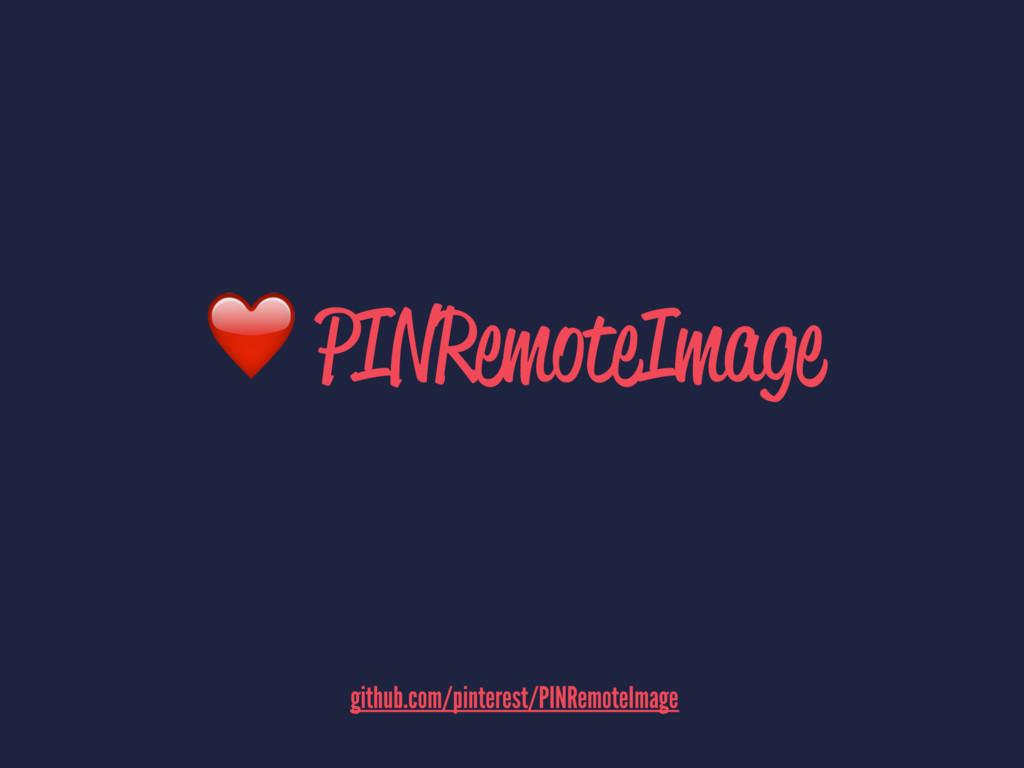 ❤ PINRemoteImage  github.com/pinterest/PI...