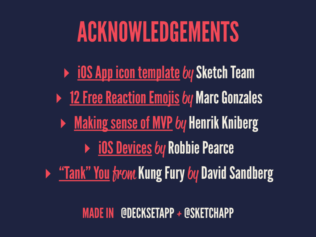 ACKNOWLEDGEMENTS ▸ iOS App icon template by Ske...
