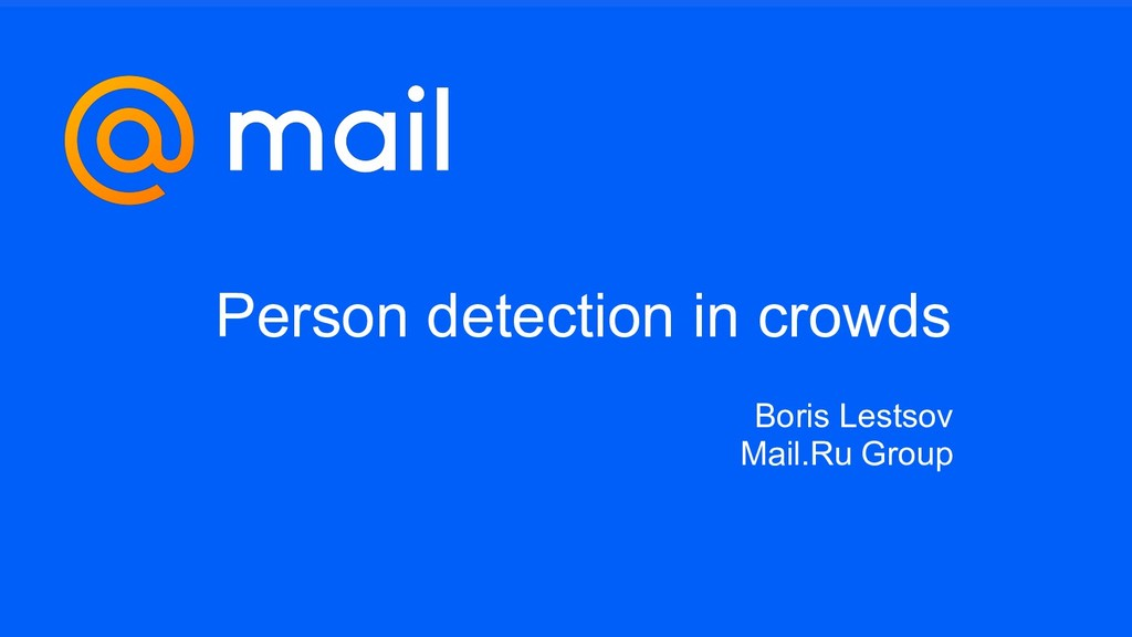Person detection in crowds Boris Lestsov Mail.R...