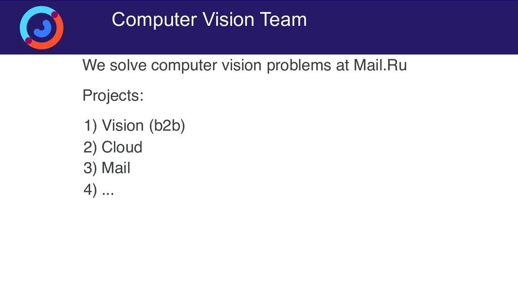 Computer Vision Team We solve computer vision p...