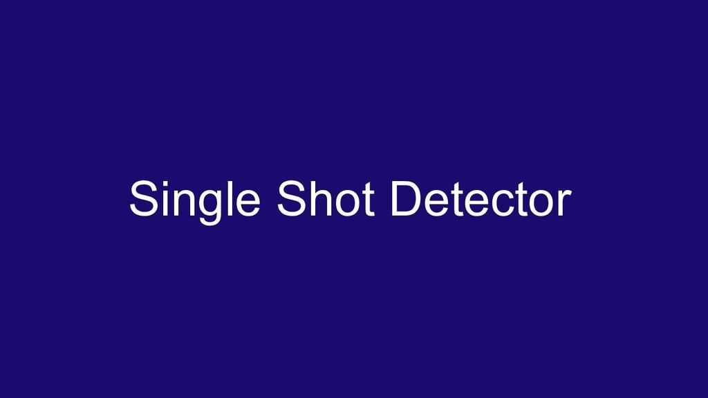 Single Shot Detector