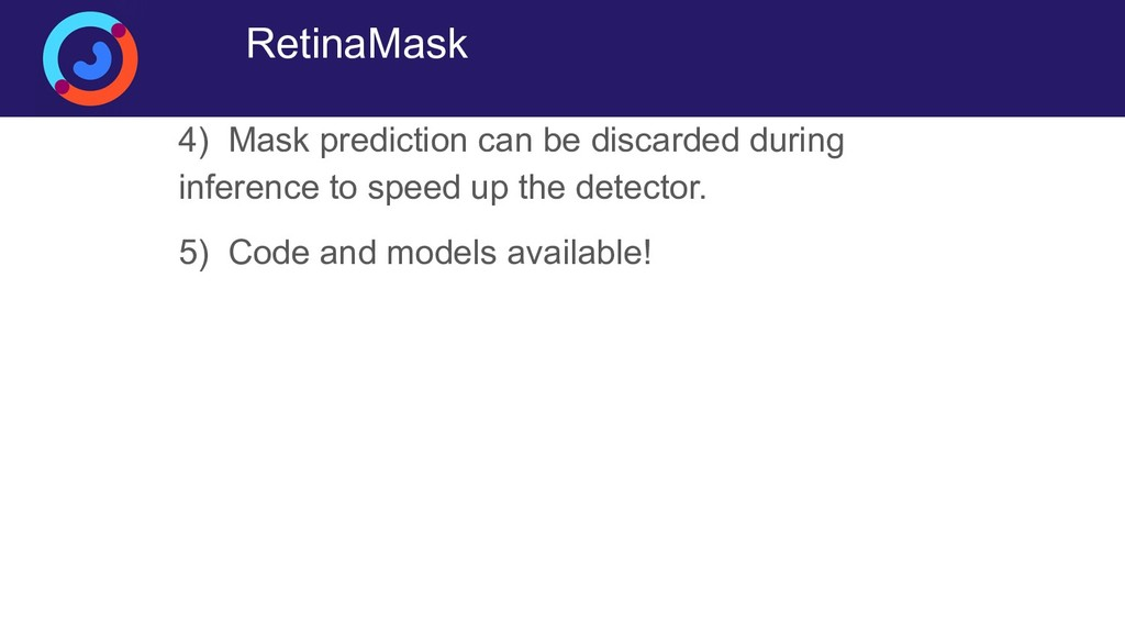 RetinaMask 4) Mask prediction can be discarded ...