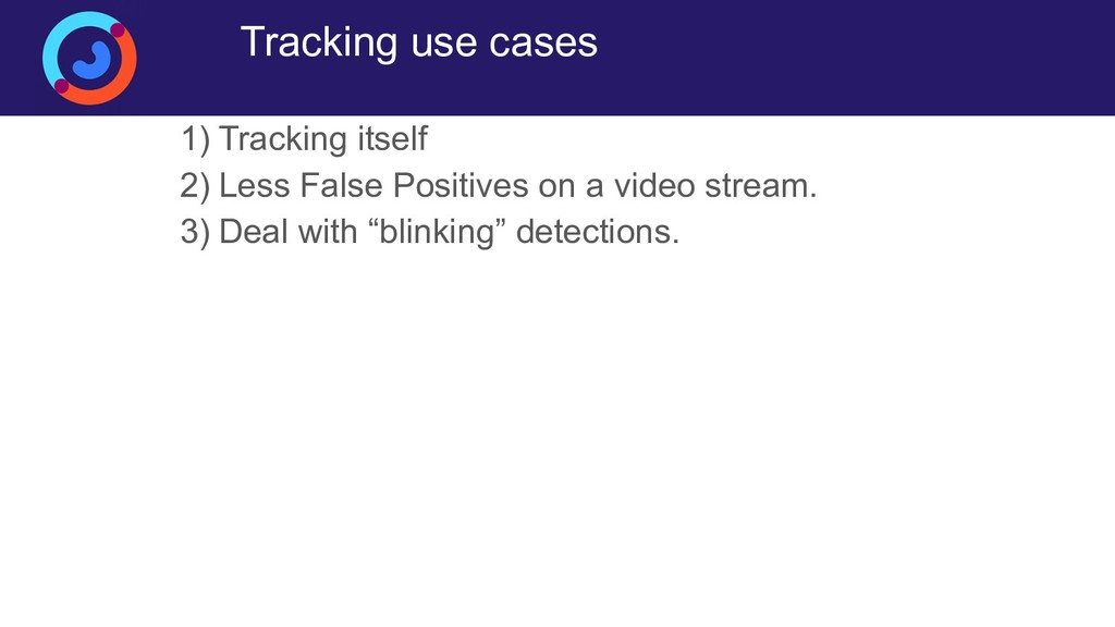Tracking use cases 1) Tracking itself 2) Less F...