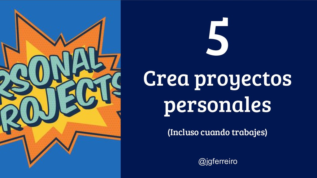Crea proyectos personales (Incluso cuando traba...