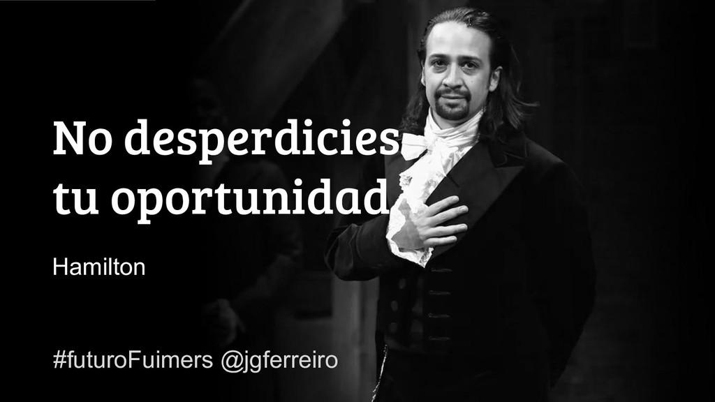 #FuturoFiumers @jgferreiro No desperdicies tu o...