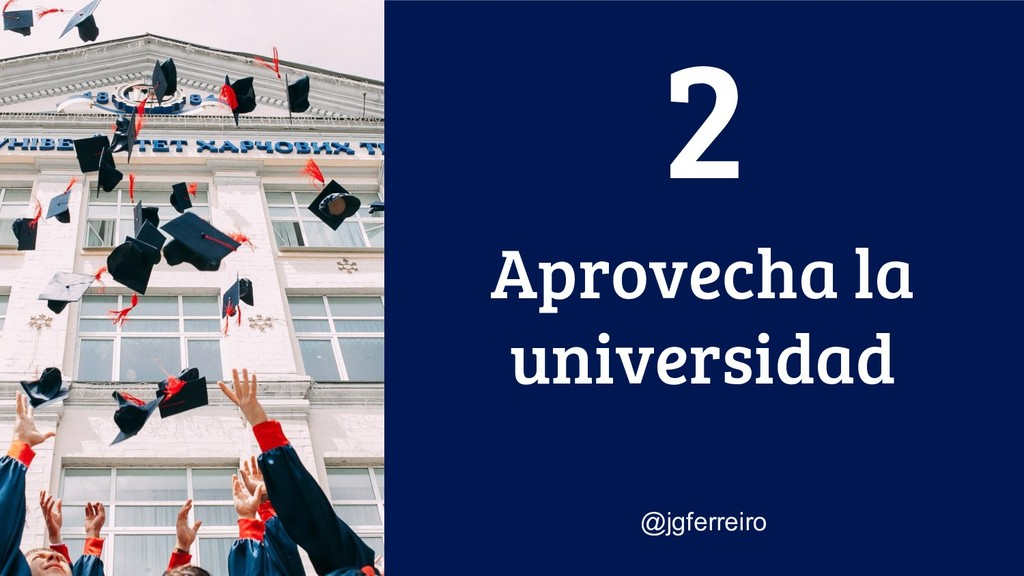 Aprovecha la universidad @jgferreiro 2