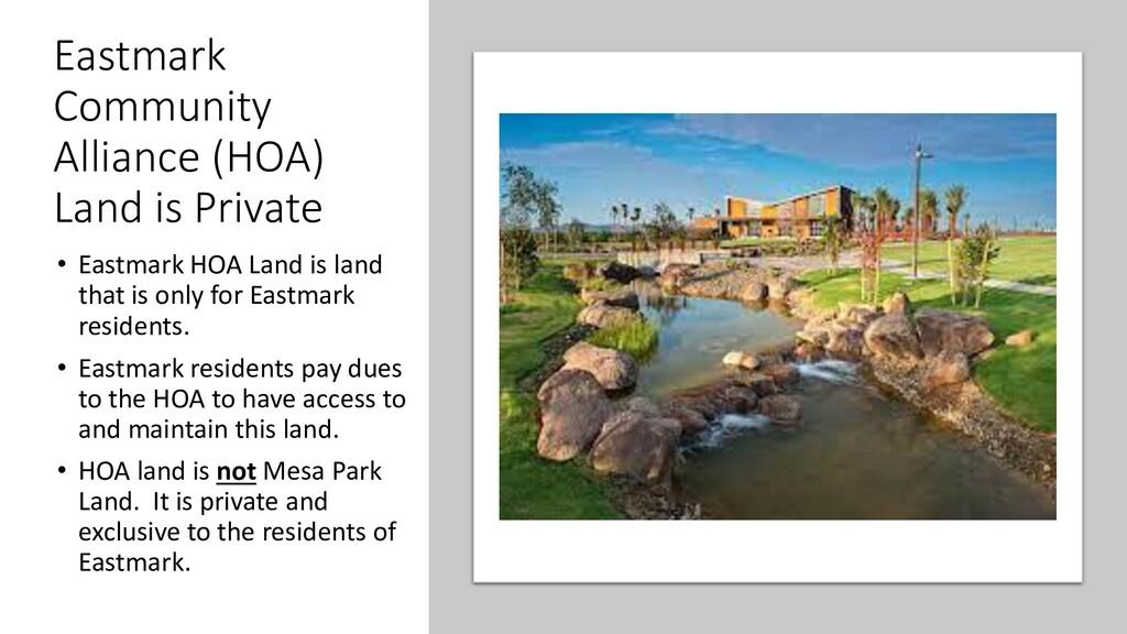 Eastmark Community Alliance (HOA) Land is Priva...