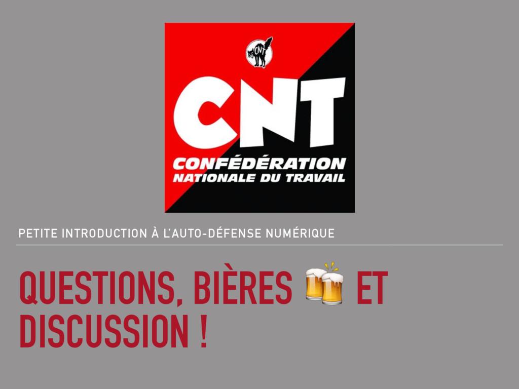 QUESTIONS, BIÈRES  ET DISCUSSION ! PETITE INTRO...